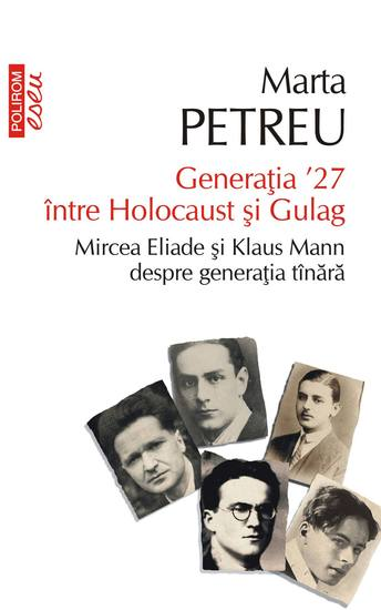 Generația '27 între Holocaust și Gulag Mircea Eliade și Klaus Mann despre generația tînără - cover