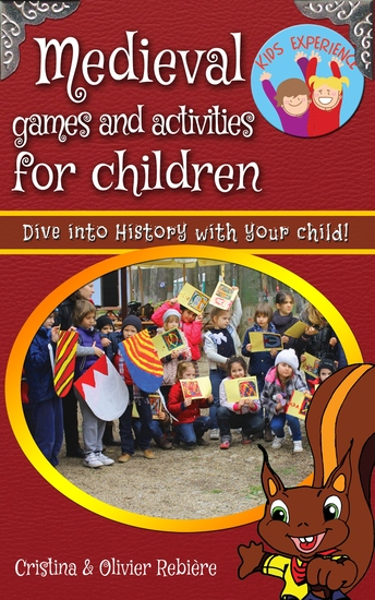 Medieval games and activities for children - Dive into History with your child! - cover