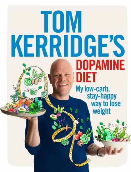 Tom Kerridge's Dopamine Diet - My low-carb stay-happy way to lose weight - cover