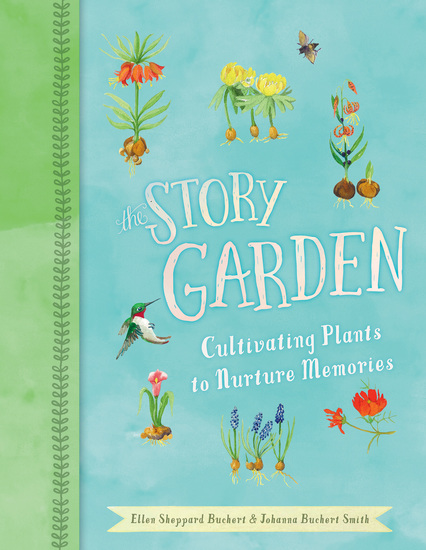 The Story Garden - Cultivating Plants to Nurture Memories - cover