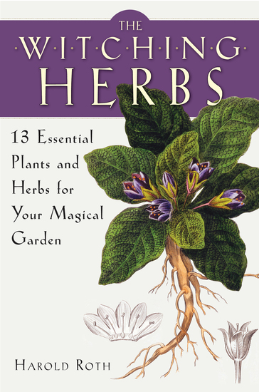 The Witching Herbs - 13 Essential Plants and Herbs for Your Magical Garden - cover
