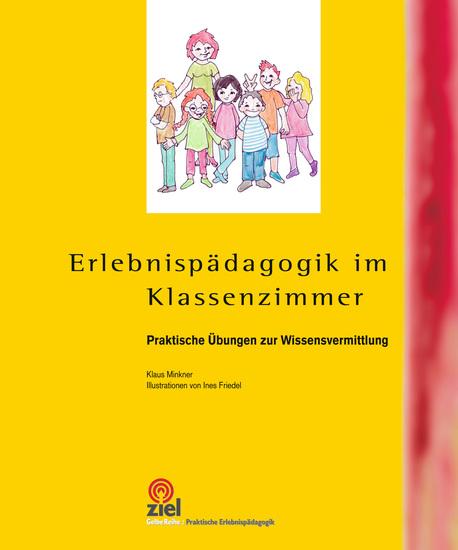 Erlebnispädagogik im Klassenzimmer - Praktische Übungen zur Wissensvermittlung - cover