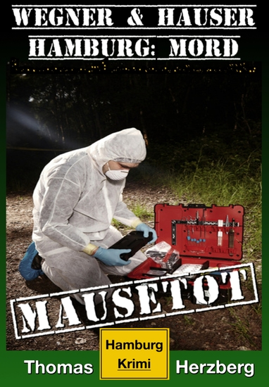 Mausetot: Wegner & Hauser - Hamburg: Mord - cover