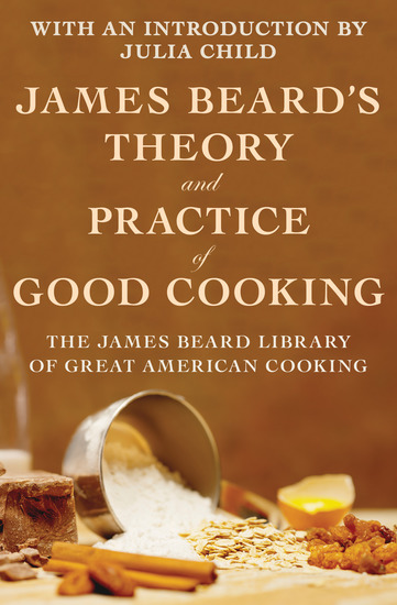 James Beard's Theory and Practice of Good Cooking - cover