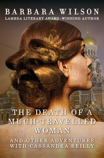 The Death of a Much-Travelled Woman - And Other Adventures with Cassandra Reilly - cover