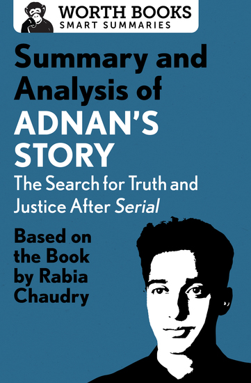 Summary and Analysis of Adnan's Story: The Search for Truth and Justice After Serial - Based on the Book by Rabia Chaudry - cover