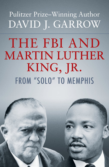 """The FBI and Martin Luther King Jr - From """"Solo"""" to Memphis - cover"""