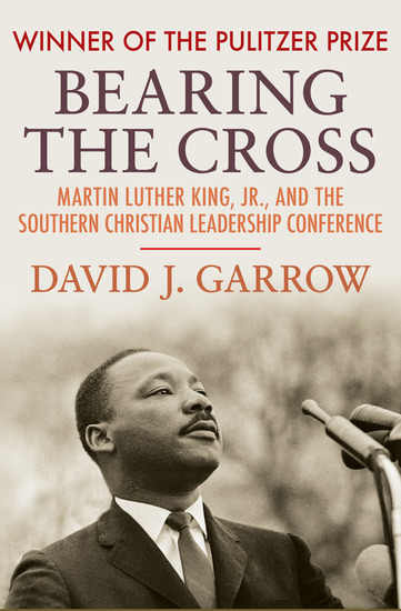 Bearing the Cross - Martin Luther King Jr and the Southern Christian Leadership Conference - cover