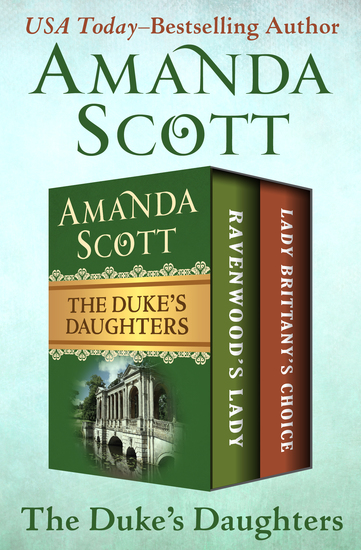 The Duke's Daughters - Ravenwood's Lady and Lady Brittany's Choice - cover