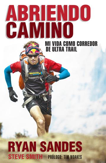 Abriendo camino - Mi vida como corredor de ultra trail - cover