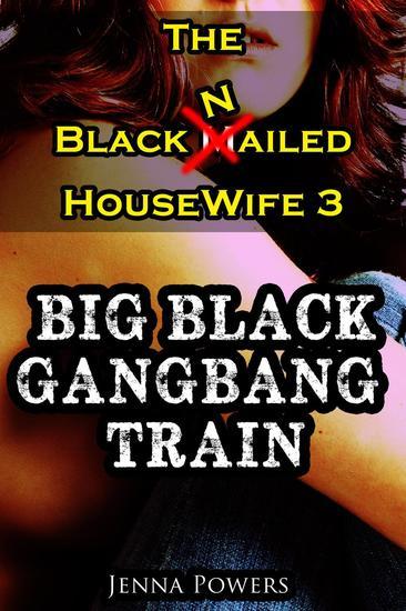 The Black Nailed Housewife 3: Big Black Gangbang Train - The Black Nailed Housewife #3 - cover