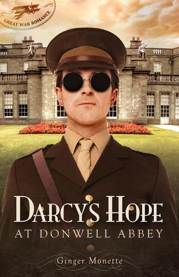 Darcy's Hope at Donwell Abbey A WW1 Pride & Prejudice Companion - Great War Romance #2 - cover