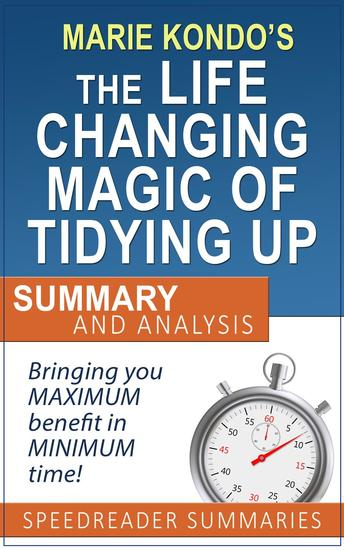 An Executive Summary and Analysis of The Life-Changing Magic of Tidying Up by Marie Kondo - cover