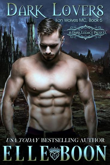 Dark Lovers Iron Wolves MC - Iron Wolves MC - cover