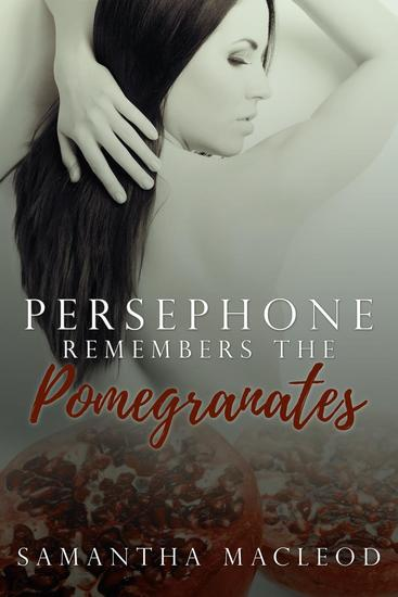 Persephone Remembers the Pomegranates - cover