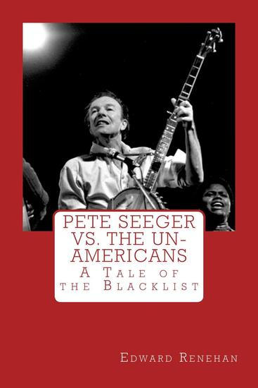 Pete Seeger vs The Un-Americans: A Tale of the Blacklist - cover