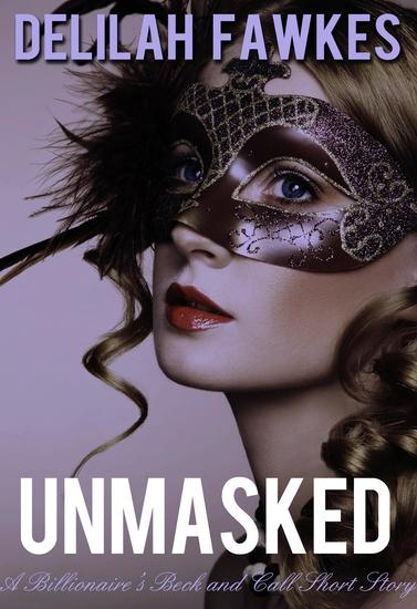 Unmasked: A Billionaire's Beck and Call Short Story - The Billionaire's Beck and Call #4 - cover