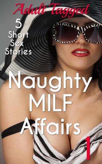 Naughty Milf Affairs 1 - Adult Tagged Bundle - cover