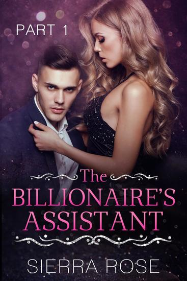 The Billionaire's Assistant - Taming The Bad Boy Billionaire #1 - cover
