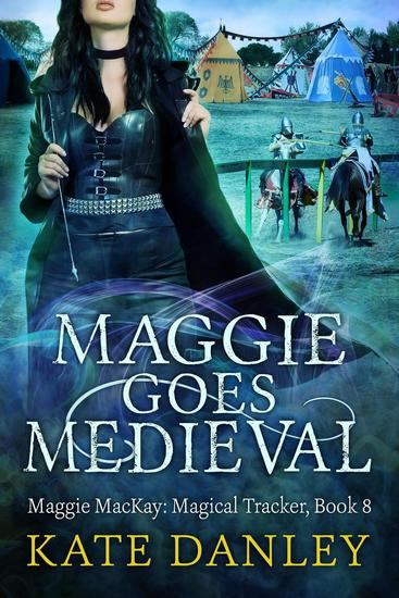 Maggie Goes Medieval - Maggie MacKay: Magical Tracker #8 - cover