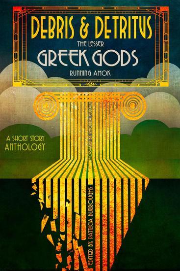 Debris & Detritus: The Lesser Greek Gods Running Amok - cover