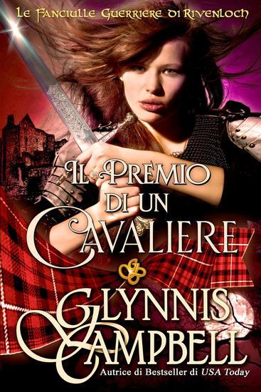 Il Premio di un Cavaliere - Le Fanciulle Guerriere di Rivenloch #3 - cover