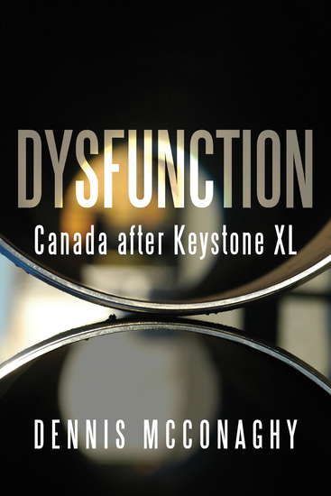 Dysfunction - Canada after Keystone XL - cover