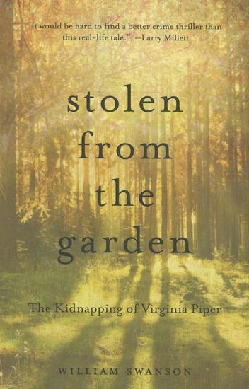 Stolen from the Garden - The Kidnapping of Virginia Piper - cover