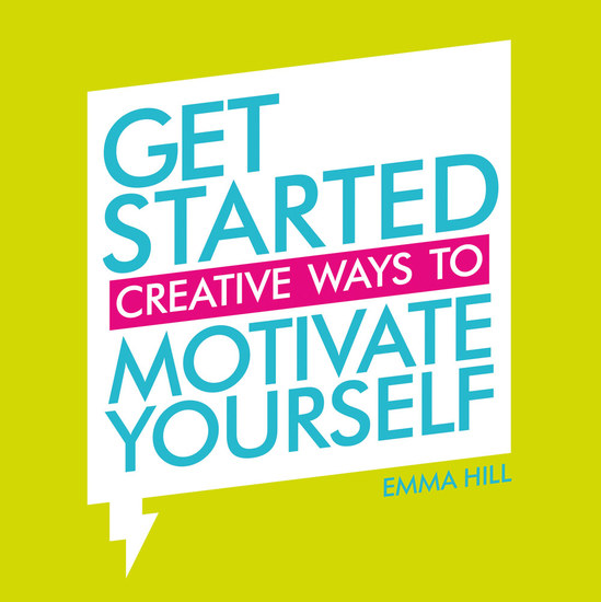 Get Started - Creative Ways to Motivate Yourself - cover