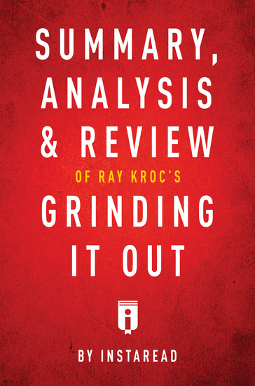 Summary Analysis & Review of Ray Kroc's Grinding It Out with Robert Anderson by Instaread - cover