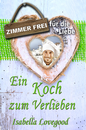 Ein Koch zum Verlieben - Zimmer frei für die Liebe 2 - cover