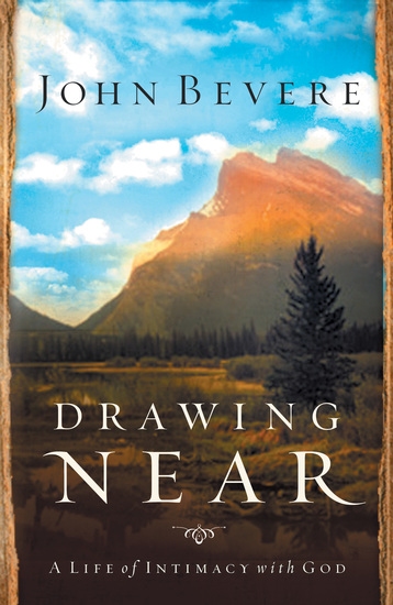Drawing Near - A Life of Intimacy with God - cover