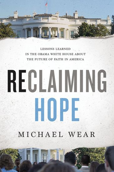 Reclaiming Hope - Lessons Learned in the Obama White House About the Future of Faith in America - cover