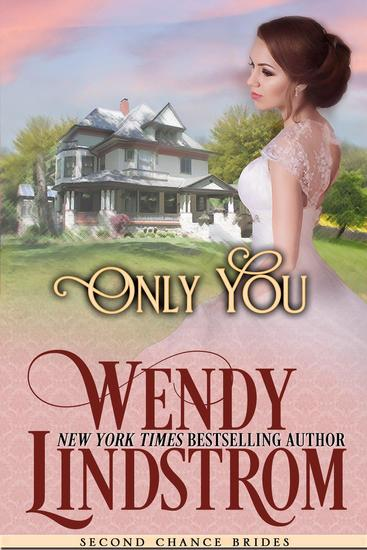Romance: Only You: A Sweet & Clean Historical Romance - Second Chance Brides #3 - cover