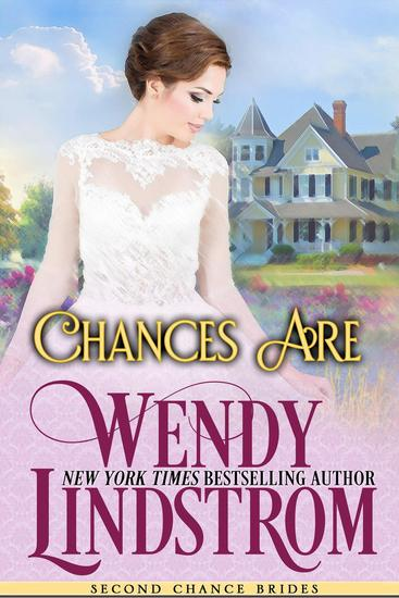 Chances Are - Second Chance Brides #8 - cover