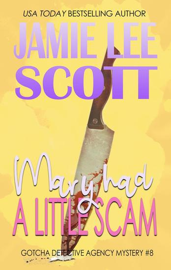 Mary Had A Little Scam - Gotcha Detective Agency Mystery #8 - cover