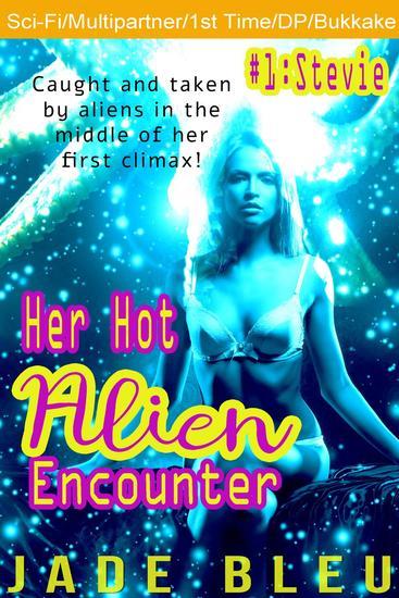 Her Hot Alien Encounter #1: Stevie - cover