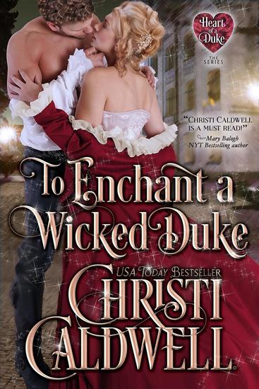 To Enchant a Wicked Duke - Heart of a Duke #13 - cover