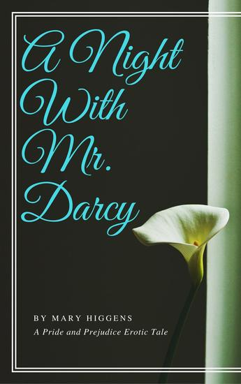 A Night With Mr Darcy: A Pride And Prejudice Erotic Tale - cover