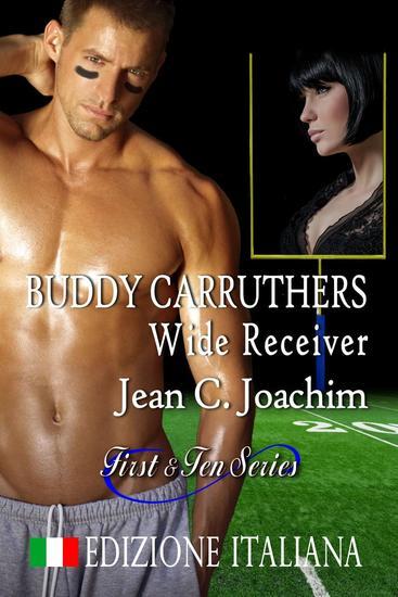 Buddy Carruthers Wide Receiver - First & Ten (Edizione Italiana) #2 - cover