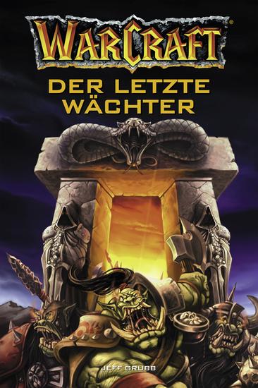 World of Warcraft: Der letzte Wächter - Roman zum Game - cover
