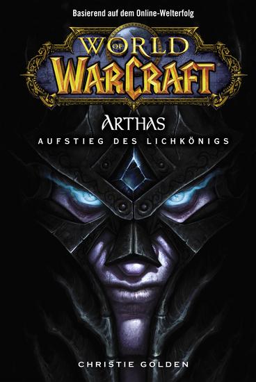 World of Warcraft: Arthas - Aufstieg des Lichkönigs - Roman zum Game - cover