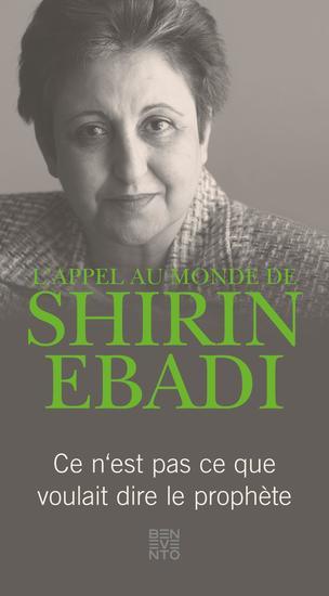 L'appel au monde de Shirin Ebadi - Ce n'est pas se que voulait dire le prophète - cover