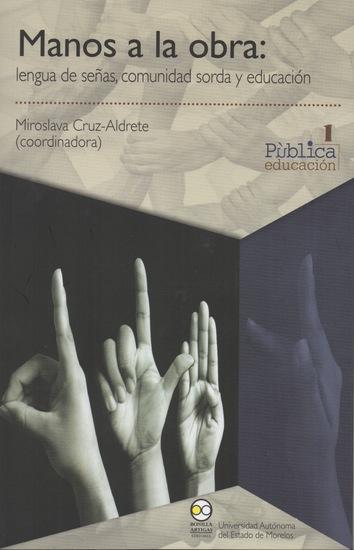 Manos a la obra: lengua de señas comunidad sorda y educación - cover