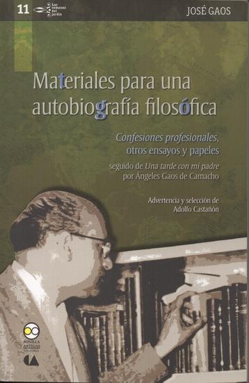 """Materiales para una autobiografía filosófica - """"Confesiones profesionales"""" otros ensayos y papeles seguido de """"Una tarde con mi padre"""" por Ángeles Gaos de Camacho - cover"""