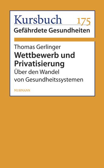 Wettbewerb und Privatisierung - Über den Wandel von Gesundheitssystemen - cover