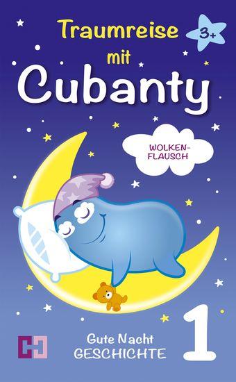 Wolkenflausch - Gute Nacht Geschichte zum Vorlesen und Einschlafen - 1 Traumreise mit Cubanty - cover