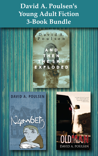 David A Poulsen's Young Adult Fiction 3-Book Bundle - And Then the Sky Exploded Numbers Old Man - cover