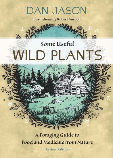 Some Useful Wild Plants - A Foraging Guide to Food and Medicine From Nature - cover