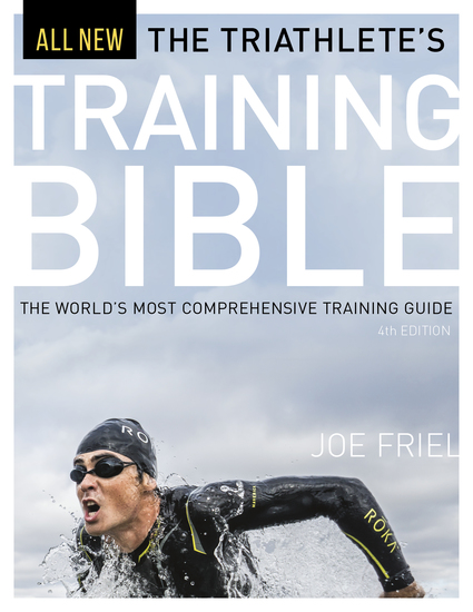 The Triathlete's Training Bible - The World's Most Comprehensive Training Guide 4th Ed - cover